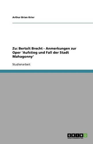 Zu: Bertolt Brecht: Anmerkungen Zur Oper 'Aufstieg Und Fall Der Stadt Mahagonny' (Paperback)