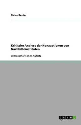 Kritische Analyse Der Konzeptionen Von Nachhilfeinstituten (Paperback)