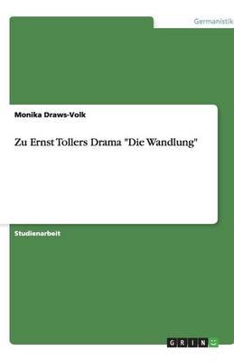 Zu Ernst Tollers Drama Die Wandlung (Paperback)