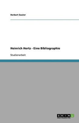 Heinrich Hertz - Eine Bibliographie (Paperback)
