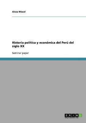 Historia Politica y Economica del Peru del Siglo XX (Paperback)