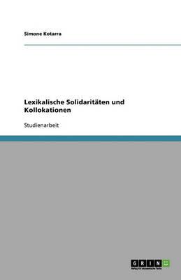 Lexikalische Solidaritaten Und Kollokationen (Paperback)