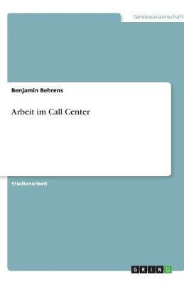 Arbeit Im Call Center (Paperback)