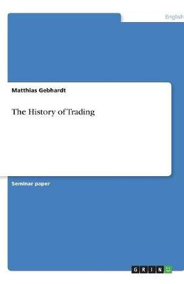 The History of Trading (Paperback)