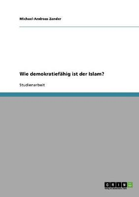 Wie Demokratiefahig Ist Der Islam? (Paperback)