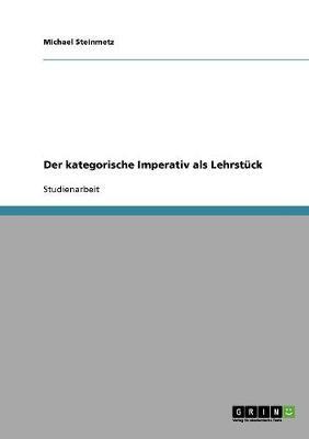 Der Kategorische Imperativ ALS Lehrstuck (Paperback)