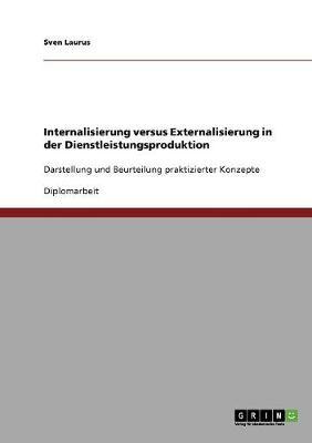 Internalisierung Versus Externalisierung in Der Dienstleistungsproduktion (Paperback)