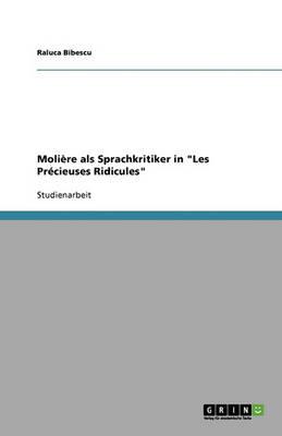 "Moliere ALS Sprachkritiker in ""Les Precieuses Ridicules"" (Paperback)"