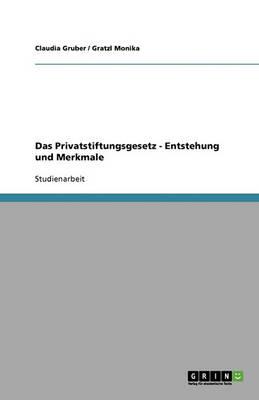 Das Privatstiftungsgesetz: Entstehung Und Merkmale (Paperback)