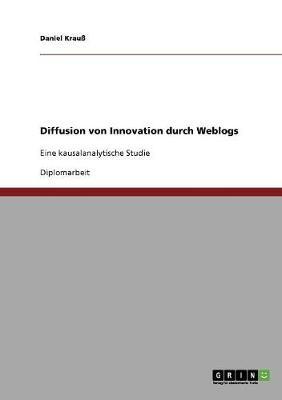 Diffusion Von Innovation Durch Weblogs (Paperback)