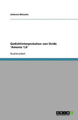 Gedichtinterpretation Von Ovids 'Amores 1,6' (Paperback)