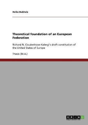 Theoretical Foundation of an European Federation (Paperback)