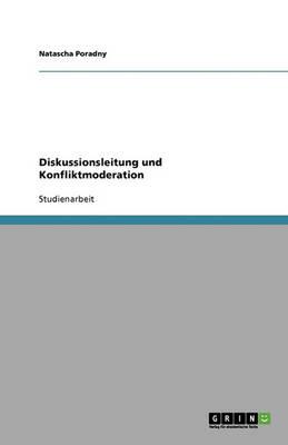 Diskussionsleitung Und Konfliktmoderation (Paperback)