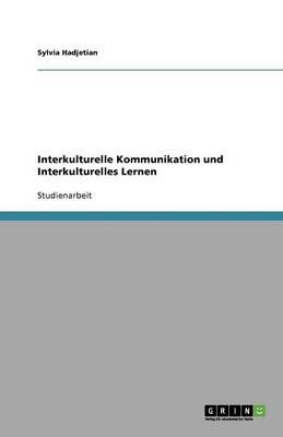 Interkulturelle Kommunikation Und Interkulturelles Lernen (Paperback)