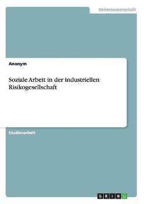 Soziale Arbeit in Der Industriellen Risikogesellschaft (Paperback)