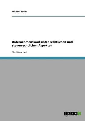 Unternehmenskauf Unter Rechtlichen Und Steuerrechtlichen Aspekten (Paperback)