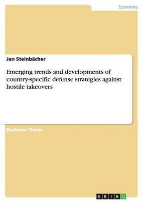 Emerging Trends and Developments of Country-Specific Defense Strategies Against Hostile Takeovers (Paperback)