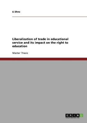 Liberalization of Trade in Educational Service and Its Impact on the Right to Education (Paperback)