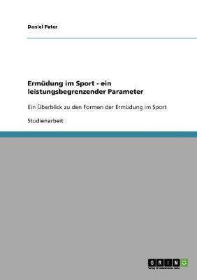 Ermudung Im Sport - Ein Leistungsbegrenzender Parameter (Paperback)