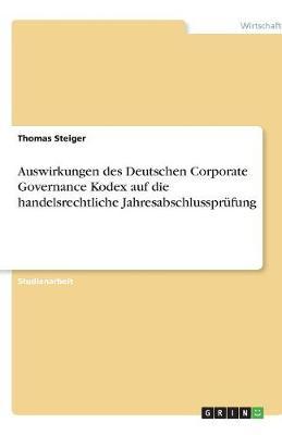 Auswirkungen Des Deutschen Corporate Governance Kodex Auf Die Handelsrechtliche Jahresabschlussprufung (Paperback)