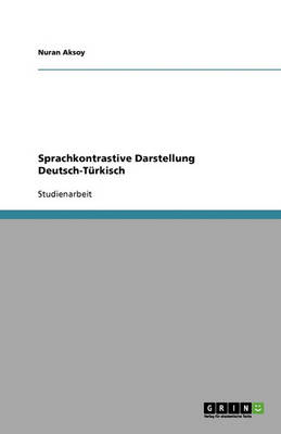 Sprachkontrastive Darstellung Deutsch-T rkisch (Paperback)