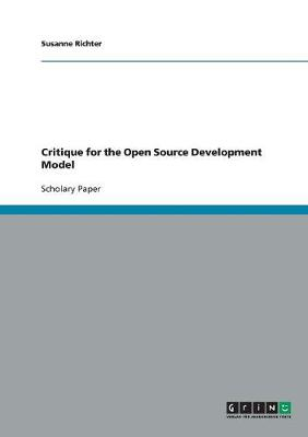 Critique for the Open Source Development Model (Paperback)