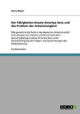 Der Fahigkeiten-Ansatz Amartya Sens Und Das Problem Der Arbeitslosigkeit (Paperback)