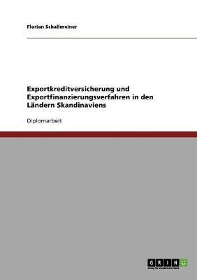 Exportkreditversicherung Und Exportfinanzierungsverfahren in Den Landern Skandinaviens (Paperback)