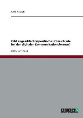 Gibt Es Geschlechtsspezifische Unterschiede Bei Den Digitalen Kommunikationsformen? (Paperback)