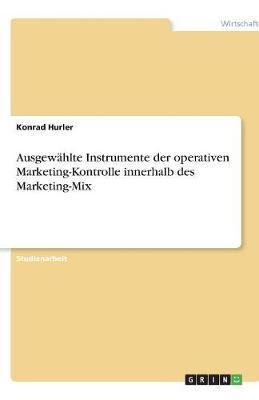 Ausgewahlte Instrumente Der Operativen Marketing-Kontrolle Innerhalb Des Marketing-Mix (Paperback)