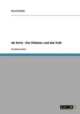 IDI Amin. Der Diktator Und Das Volk (Paperback)