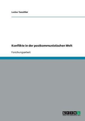 Konflikte in Der Postkommunistischen Welt (Paperback)