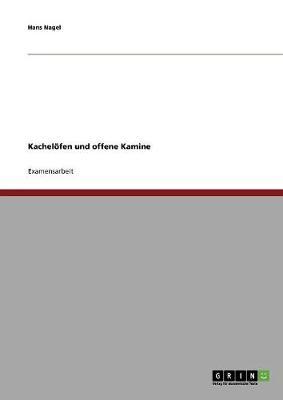 Entwicklung Und Geschichte Der Kachelofen Und Offene Kamine (Paperback)
