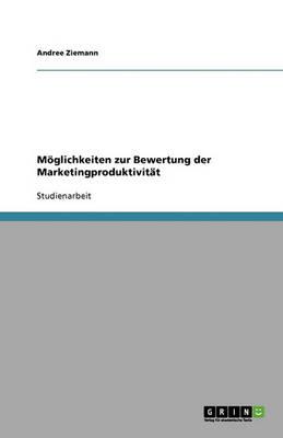 Moglichkeiten Zur Bewertung Der Marketingproduktivitat (Paperback)
