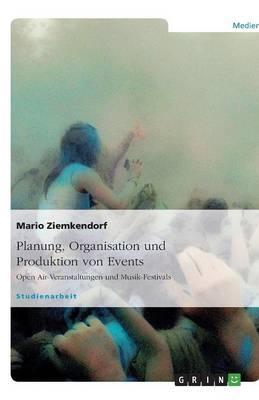 Planung, Organisation Und Produktion Von Events (Paperback)