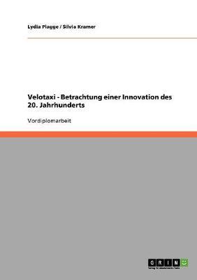 Velotaxi - Betrachtung Einer Innovation Des 20. Jahrhunderts (Paperback)