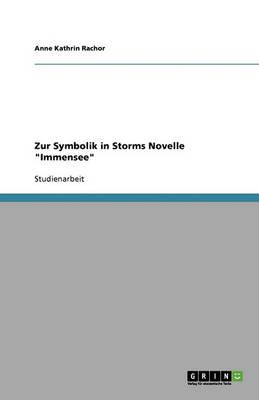 Zur Symbolik in Storms Novelle Immensee (Paperback)