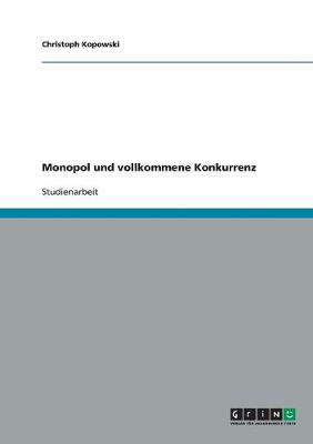 Monopol Und Vollkommene Konkurrenz (Paperback)