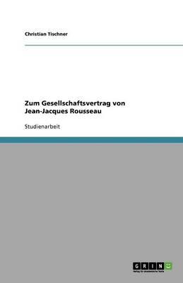 Zum Gesellschaftsvertrag Von Jean-Jacques Rousseau (Paperback)
