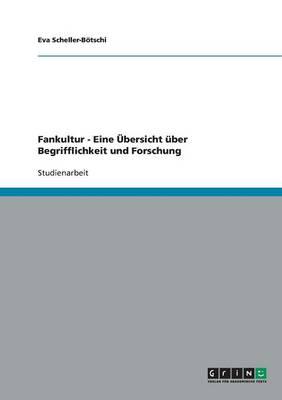 Fankultur. Eine Ubersicht Uber Begrifflichkeit Und Forschung (Paperback)