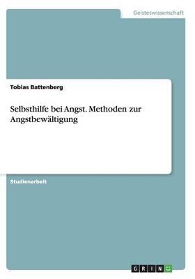 Selbsthilfe Bei Angst. Methoden Zur Angstbewaltigung (Paperback)