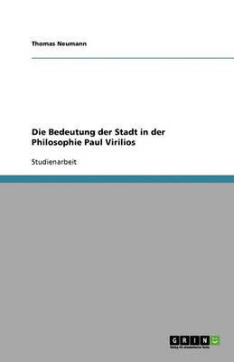 Die Bedeutung Der Stadt in Der Philosophie Paul Virilios (Paperback)