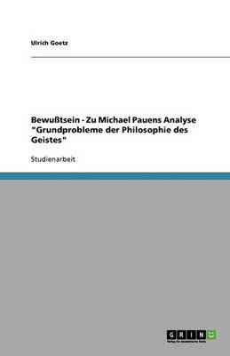 Bewu tsein - Zu Michael Pauens Analyse Grundprobleme Der Philosophie Des Geistes (Paperback)