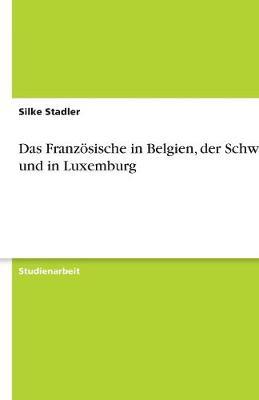 Das Franzosische in Belgien, Der Schweiz Und in Luxemburg (Paperback)
