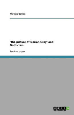 'The Picture of Dorian Gray' and Gothicism (Paperback)