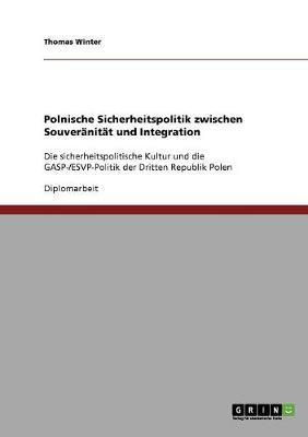 Polnische Sicherheitspolitik Zwischen Souveranitat Und Integration (Paperback)