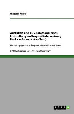 Ausfullen Und Edv-Erfassung Eines Freistellungsauftrages (Unterweisung Bankkaufmann / -Kauffrau) (Paperback)