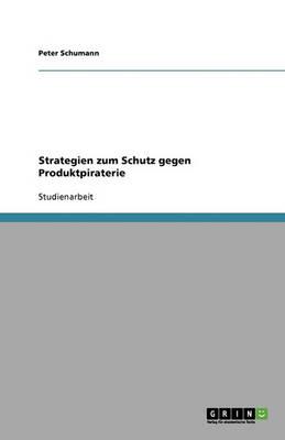 Strategien Zum Schutz Gegen Produktpiraterie (Paperback)