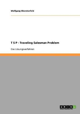 T S P - Traveling Salesman Problem (Paperback)