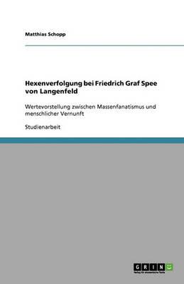 Hexenverfolgung Bei Friedrich Graf Spee Von Langenfeld (Paperback)